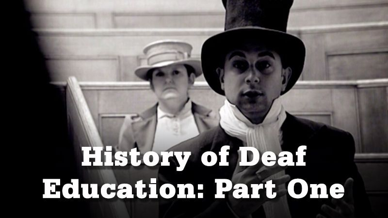 History of Deaf Education: Part 1