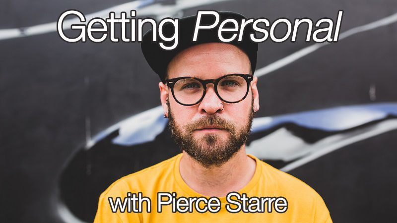 Getting Personal with Pierce Starre