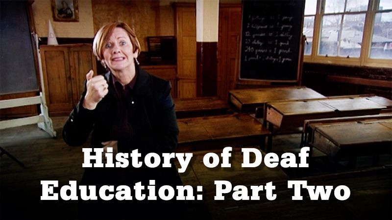 History of Deaf Education: Part 2
